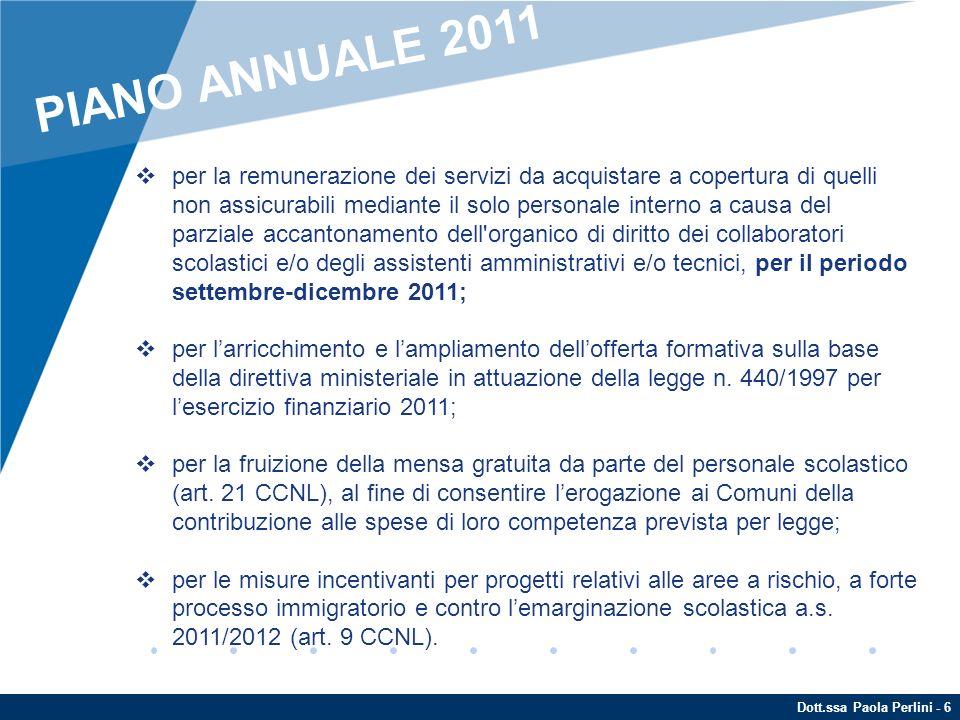 Dott.ssa Paola Perlini - 7 Ulteriori risorse finanziarie potranno essere assegnate anche a cura di Direzioni Generali diverse dalla scrivente, per altre esigenze.