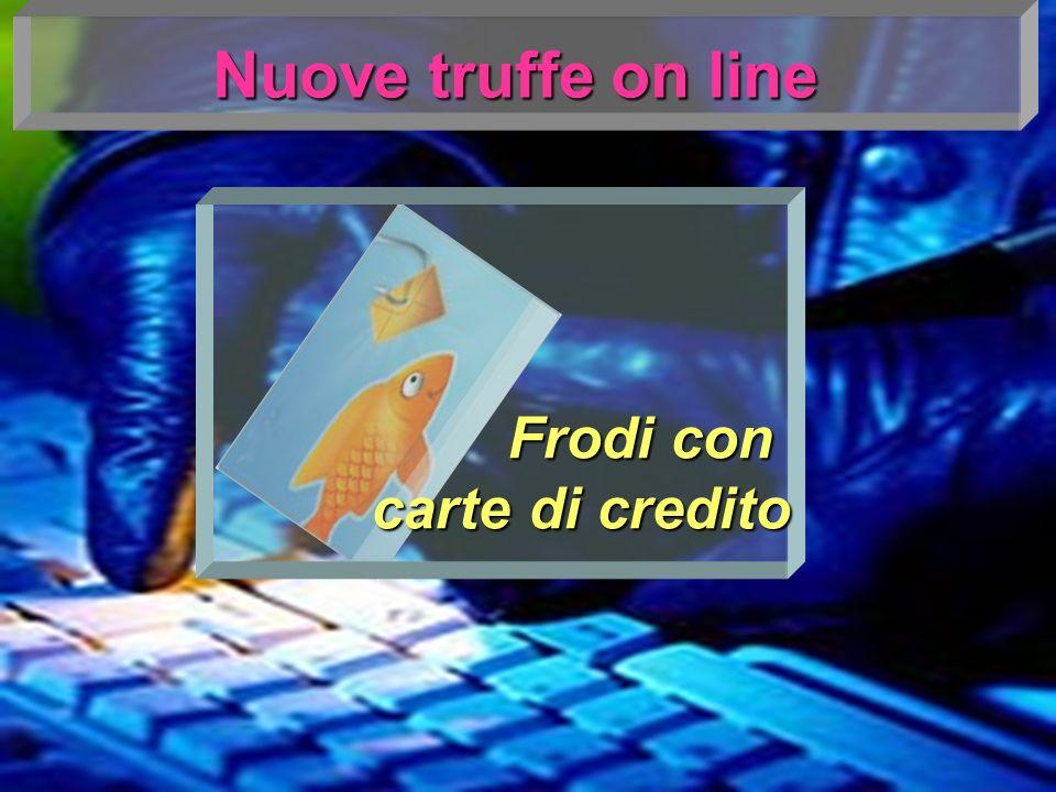 Nuove truffe on line Frodi con carte di credito carte di credito