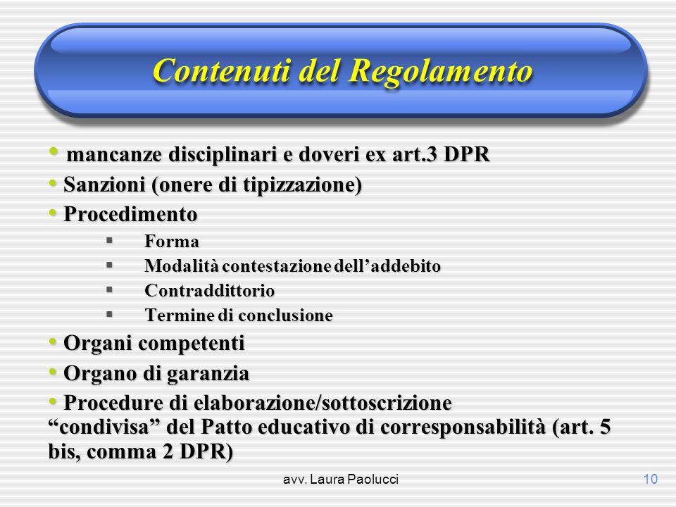 avv. Laura Paolucci10 Contenuti del Regolamento mancanze disciplinari e doveri ex art.3 DPR mancanze disciplinari e doveri ex art.3 DPR Sanzioni (oner