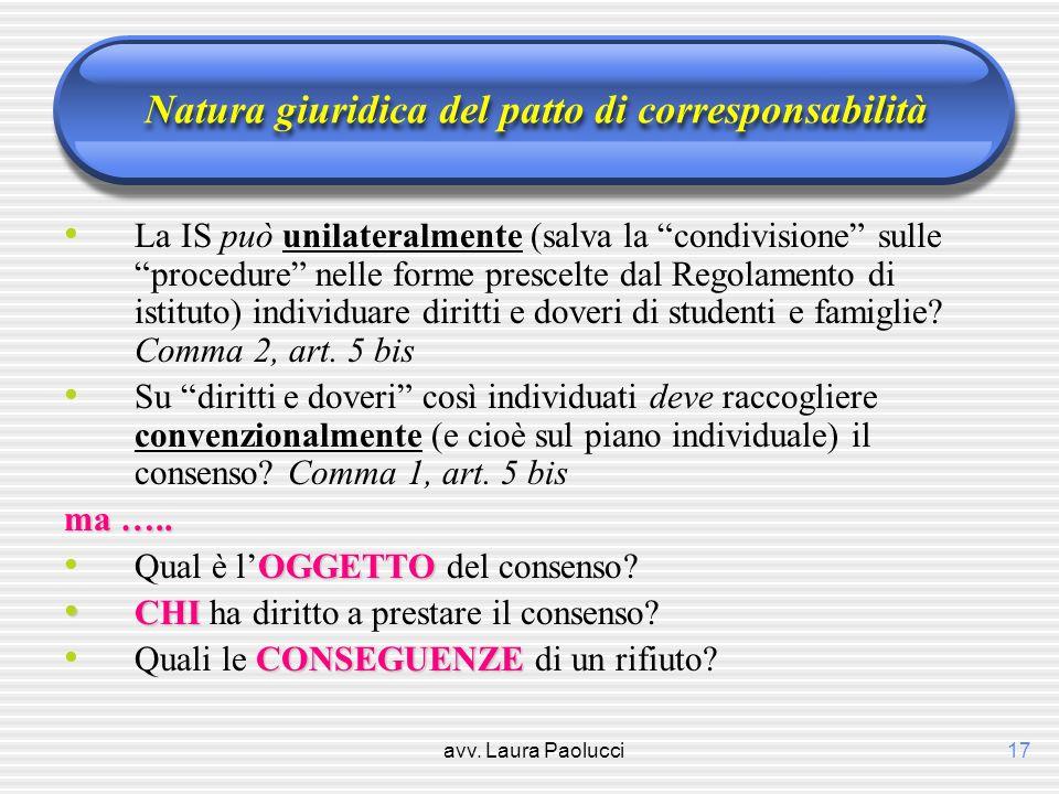 avv. Laura Paolucci17 Natura giuridica del patto di corresponsabilità La IS può unilateralmente (salva la condivisione sulle procedure nelle forme pre