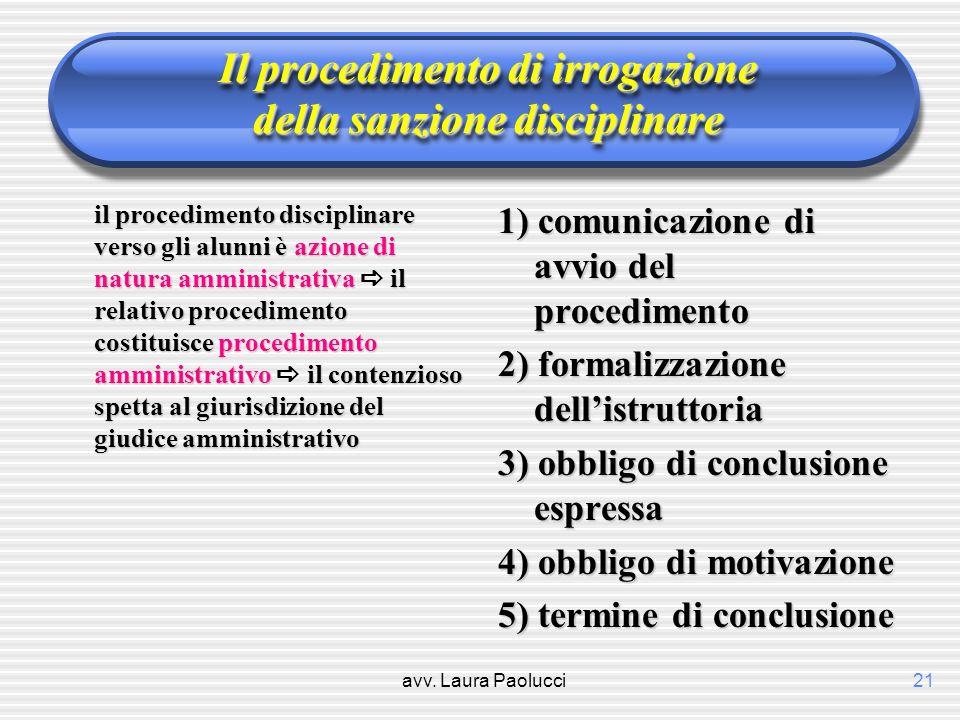 avv. Laura Paolucci21 Il procedimento di irrogazione della sanzione disciplinare il procedimento disciplinare verso gli alunni è azione di natura ammi