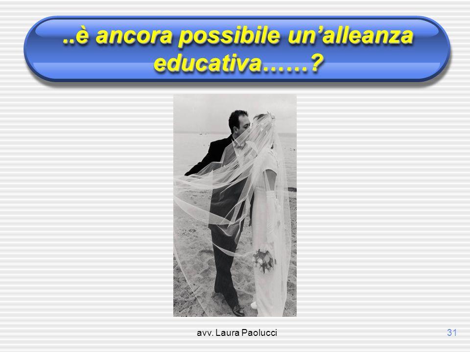 avv. Laura Paolucci31..è ancora possibile unalleanza educativa……?