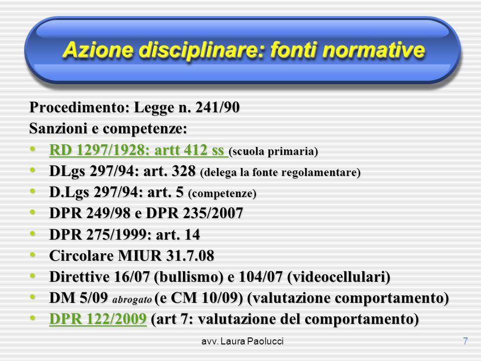 avv. Laura Paolucci7 Azione disciplinare: fonti normative Procedimento: Legge n. 241/90 Sanzioni e competenze: RD 1297/1928: artt 412 ss (scuola prima