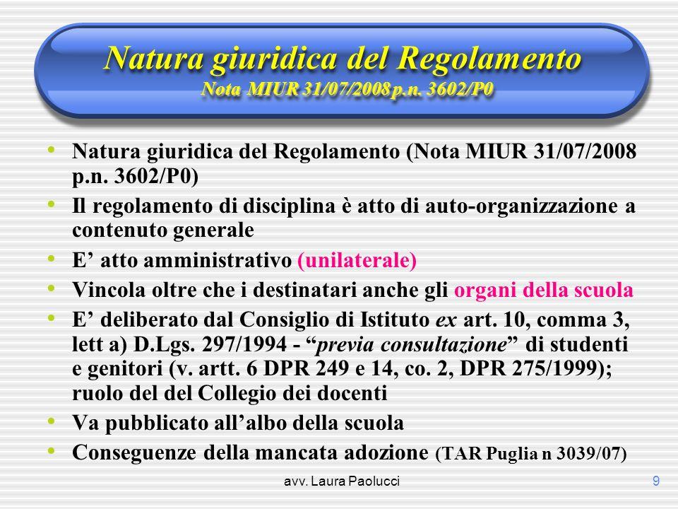 avv. Laura Paolucci9 NotaMIUR 31/07/2008 p.n. 3602/P0 Natura giuridica del Regolamento Nota MIUR 31/07/2008 p.n. 3602/P0 Natura giuridica del Regolame