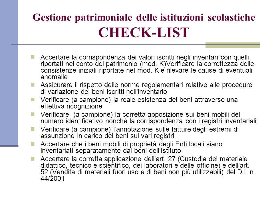 Gestione patrimoniale delle istituzioni scolastiche CHECK-LIST Accertare la corrispondenza dei valori iscritti negli inventari con quelli riportati nel conto del patrimonio (mod.