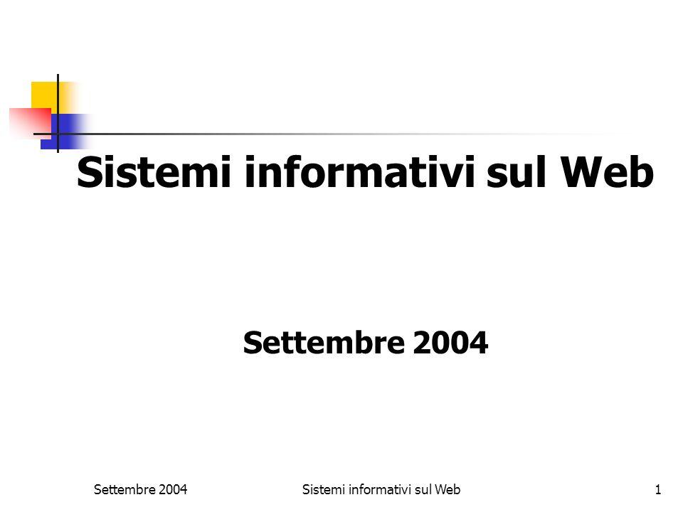 Settembre 2004Sistemi informativi sul Web1 Settembre 2004