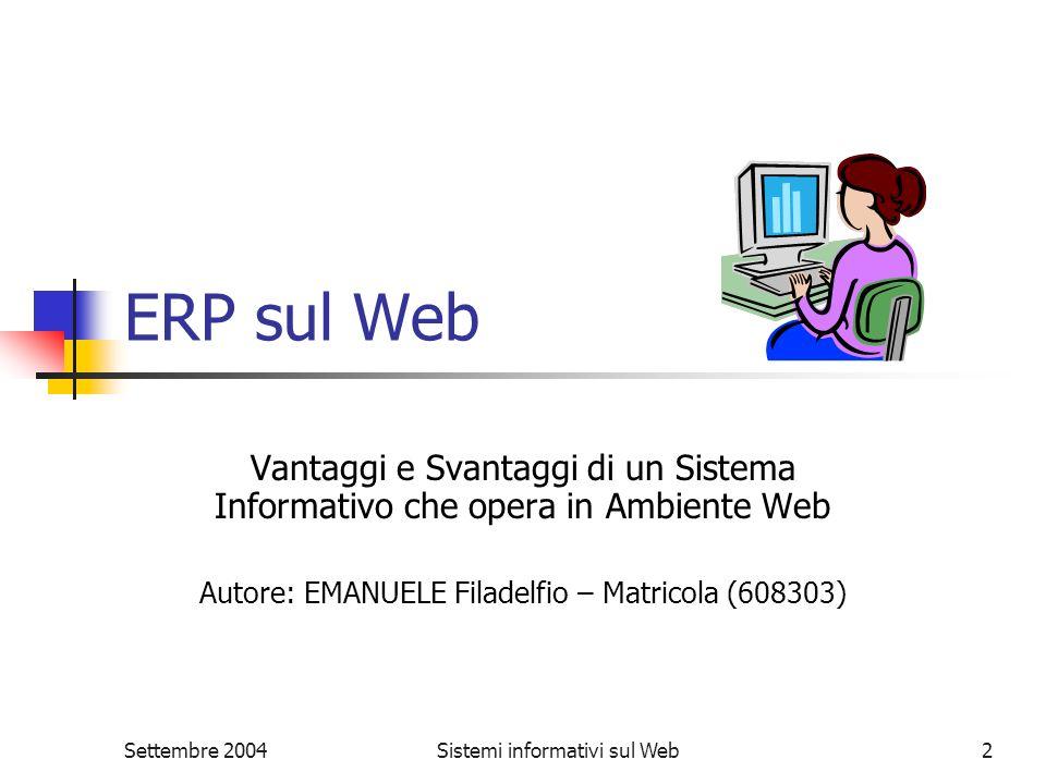 Sistemi informativi sul Web2 ERP sul Web Vantaggi e Svantaggi di un Sistema Informativo che opera in Ambiente Web Autore: EMANUELE Filadelfio – Matric