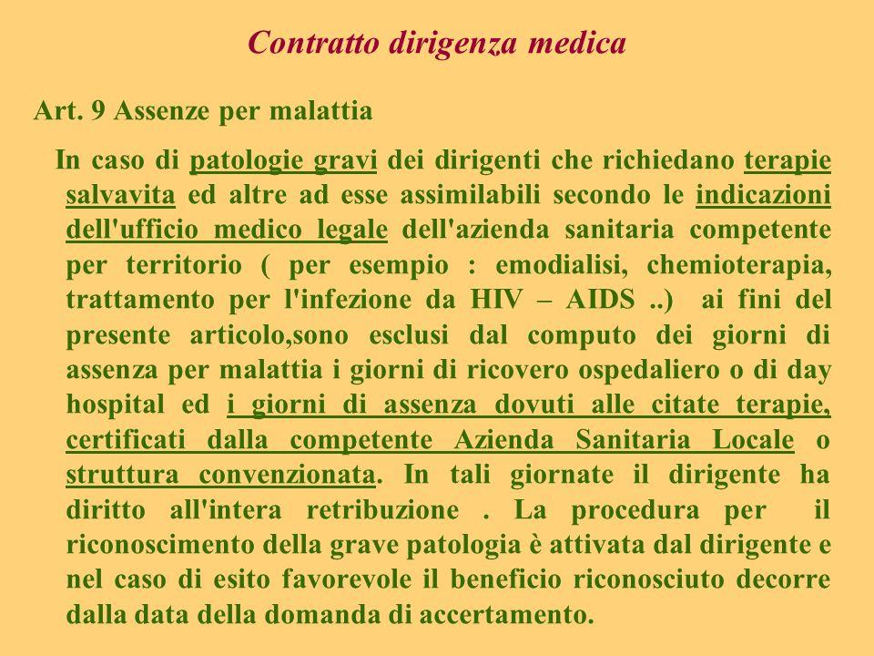 Contratto dirigenza medica Art. 9 Assenze per malattia In caso di patologie gravi dei dirigenti che richiedano terapie salvavita ed altre ad esse assi