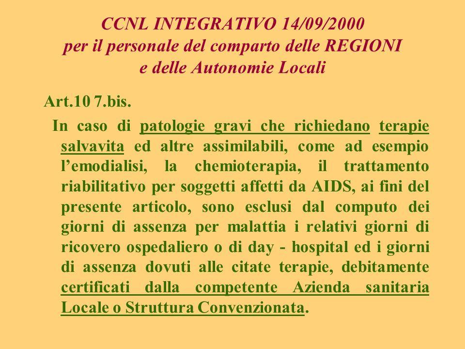 CCNL INTEGRATIVO 14/09/2000 per il personale del comparto delle REGIONI e delle Autonomie Locali Art.10 7.bis. In caso di patologie gravi che richieda