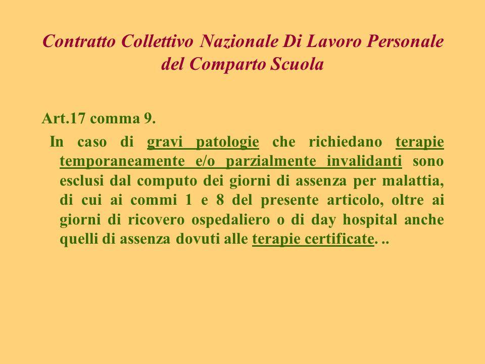 Contratto Collettivo Nazionale Di Lavoro Personale del Comparto Scuola Art.17 comma 9. In caso di gravi patologie che richiedano terapie temporaneamen