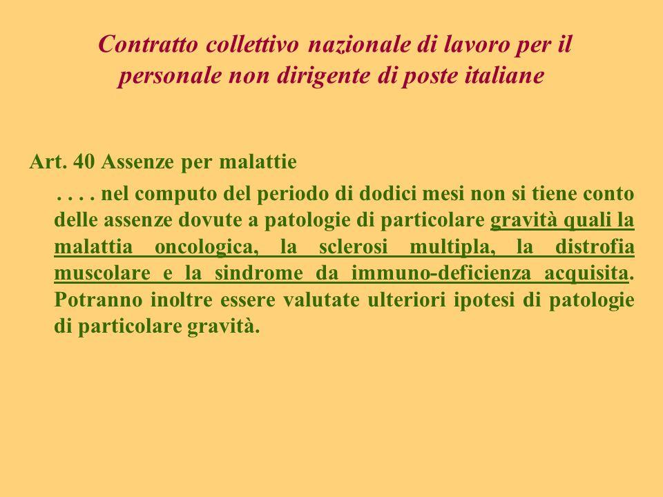 Contratto collettivo nazionale di lavoro per il personale non dirigente di poste italiane Art. 40 Assenze per malattie.... nel computo del periodo di