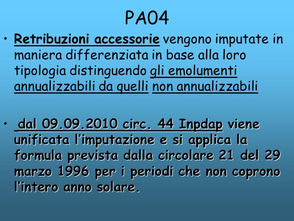 PA04 Retribuzioni accessorie vengono imputate in maniera differenziata in base alla loro tipologia distinguendo gli emolumenti annualizzabili da quell