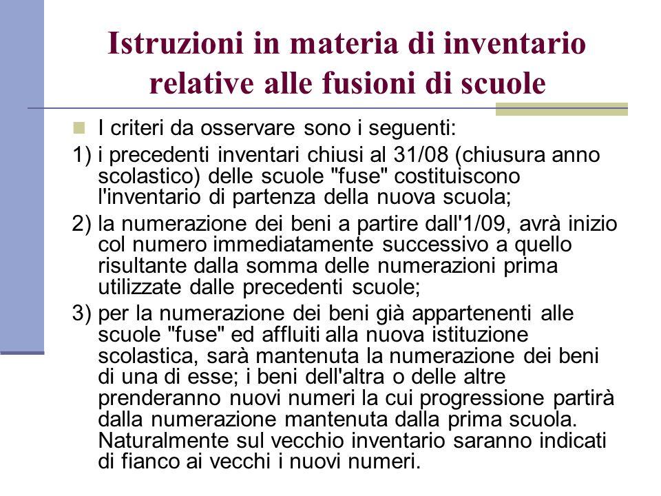 Istruzioni in materia di inventario relative alle fusioni di scuole I criteri da osservare sono i seguenti: 1)i precedenti inventari chiusi al 31/08 (