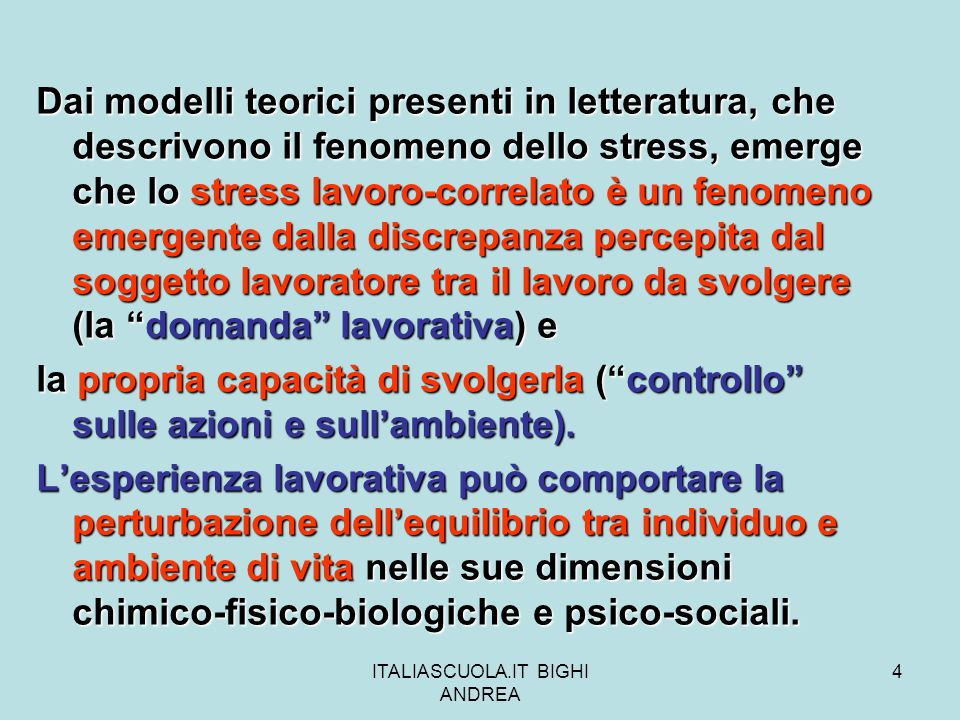 ITALIASCUOLA.IT BIGHI ANDREA 45 LA PREVENZIONE DELLO STRESS LAVORO- CORRELATO Da questo punto di vista, -stili di comando situazionali, -azioni di miglioramento del clima organizzativo -e processi di empowerment si configurano anche come azioni preventive dello stress lavoro- correlato.
