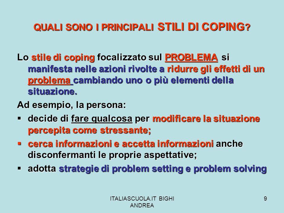 ITALIASCUOLA.IT BIGHI ANDREA 10 QUALI SONO I PRINCIPALI STILI DI COPING .
