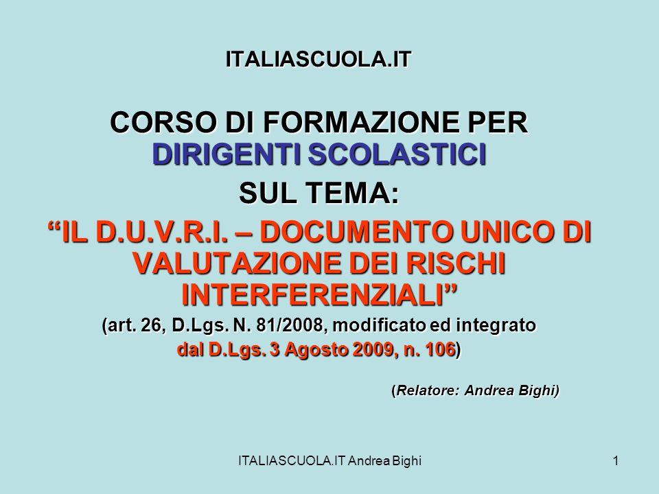 ITALIASCUOLA.IT Andrea Bighi1 ITALIASCUOLA.IT CORSO DI FORMAZIONE PER DIRIGENTI SCOLASTICI SUL TEMA: IL D.U.V.R.I. – DOCUMENTO UNICO DI VALUTAZIONE DE