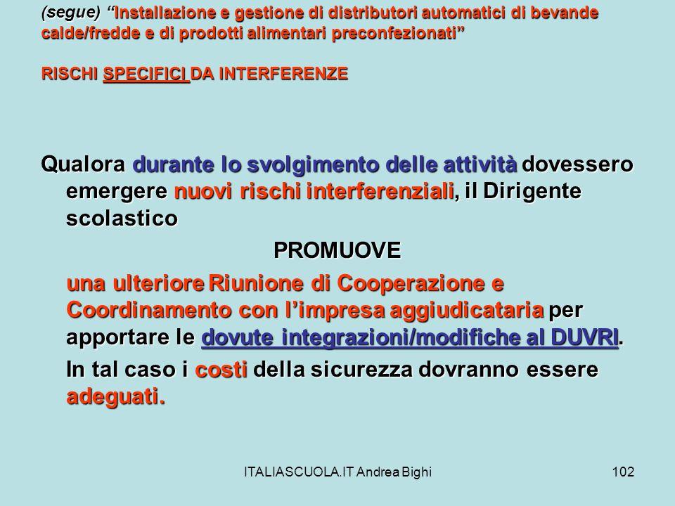 ITALIASCUOLA.IT Andrea Bighi102 (segue) Installazione e gestione di distributori automatici di bevande calde/fredde e di prodotti alimentari preconfez