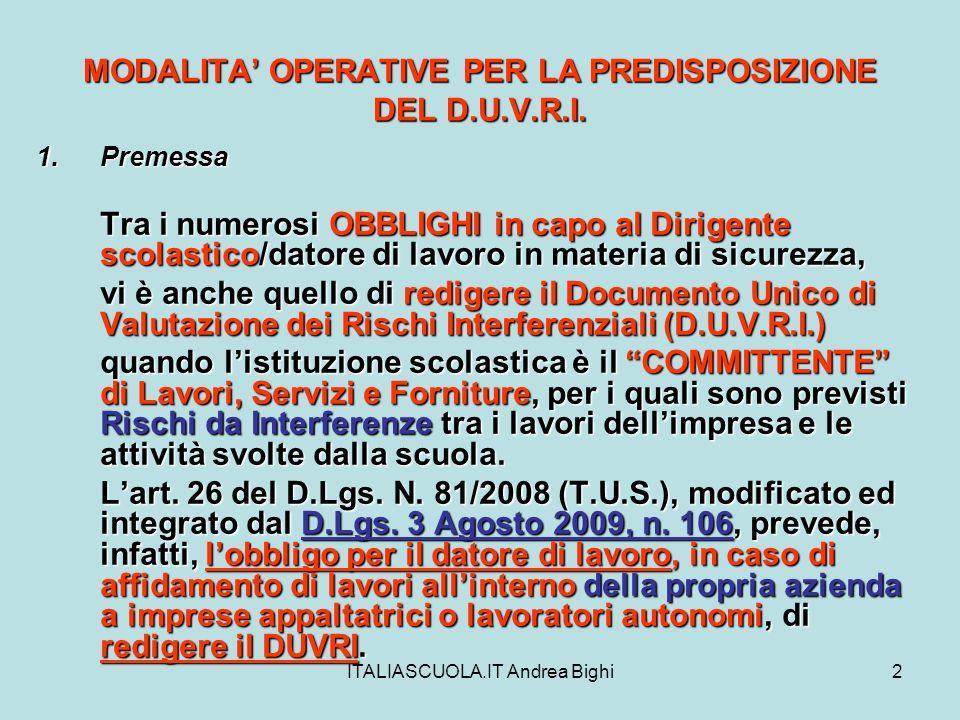 ITALIASCUOLA.IT Andrea Bighi2 MODALITA OPERATIVE PER LA PREDISPOSIZIONE DEL D.U.V.R.I. 1.Premessa Tra i numerosi OBBLIGHI in capo al Dirigente scolast