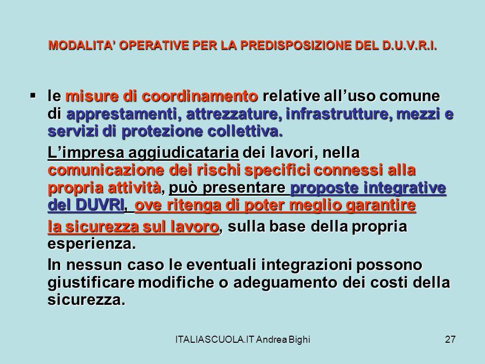 ITALIASCUOLA.IT Andrea Bighi27 MODALITA OPERATIVE PER LA PREDISPOSIZIONE DEL D.U.V.R.I. le misure di coordinamento relative alluso comune di apprestam
