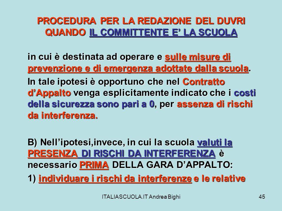ITALIASCUOLA.IT Andrea Bighi45 PROCEDURA PER LA REDAZIONE DEL DUVRI QUANDO IL COMMITTENTE E LA SCUOLA in cui è destinata ad operare e sulle misure di