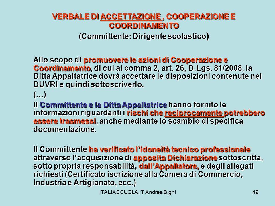 ITALIASCUOLA.IT Andrea Bighi49 VERBALE DI ACCETTAZIONE, COOPERAZIONE E COORDINAMENTO (Committente: Dirigente scolastico ) Allo scopo di promuovere le