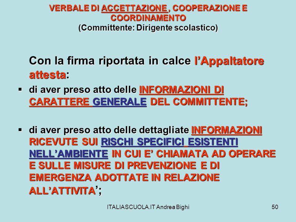 ITALIASCUOLA.IT Andrea Bighi50 VERBALE DI ACCETTAZIONE, COOPERAZIONE E COORDINAMENTO (Committente: Dirigente scolastico) Con la firma riportata in cal