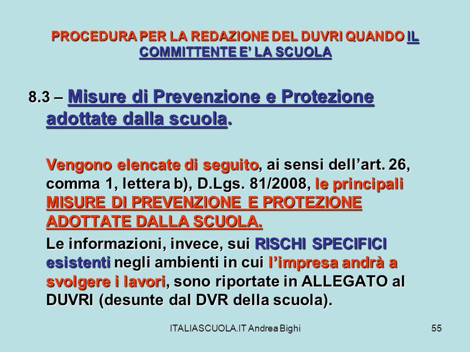 ITALIASCUOLA.IT Andrea Bighi55 PROCEDURA PER LA REDAZIONE DEL DUVRI QUANDO IL COMMITTENTE E LA SCUOLA 8.3 – Misure di Prevenzione e Protezione adottat