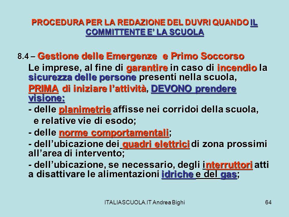 ITALIASCUOLA.IT Andrea Bighi64 PROCEDURA PER LA REDAZIONE DEL DUVRI QUANDO IL COMMITTENTE E LA SCUOLA 8.4 – Gestione delle Emergenze e Primo Soccorso