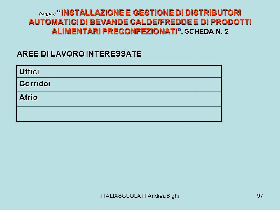 ITALIASCUOLA.IT Andrea Bighi97 (segue)INSTALLAZIONE E GESTIONE DI DISTRIBUTORI AUTOMATICI DI BEVANDE CALDE/FREDDE E DI PRODOTTI ALIMENTARI PRECONFEZIO