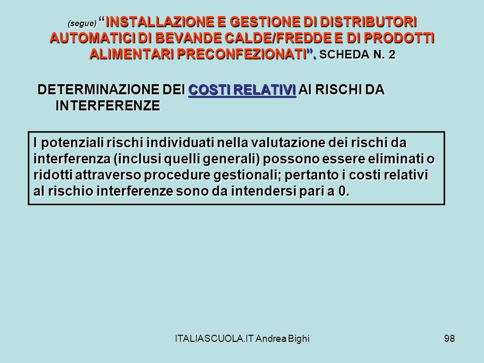 ITALIASCUOLA.IT Andrea Bighi98 (segue)INSTALLAZIONE E GESTIONE DI DISTRIBUTORI AUTOMATICI DI BEVANDE CALDE/FREDDE E DI PRODOTTI ALIMENTARI PRECONFEZIO