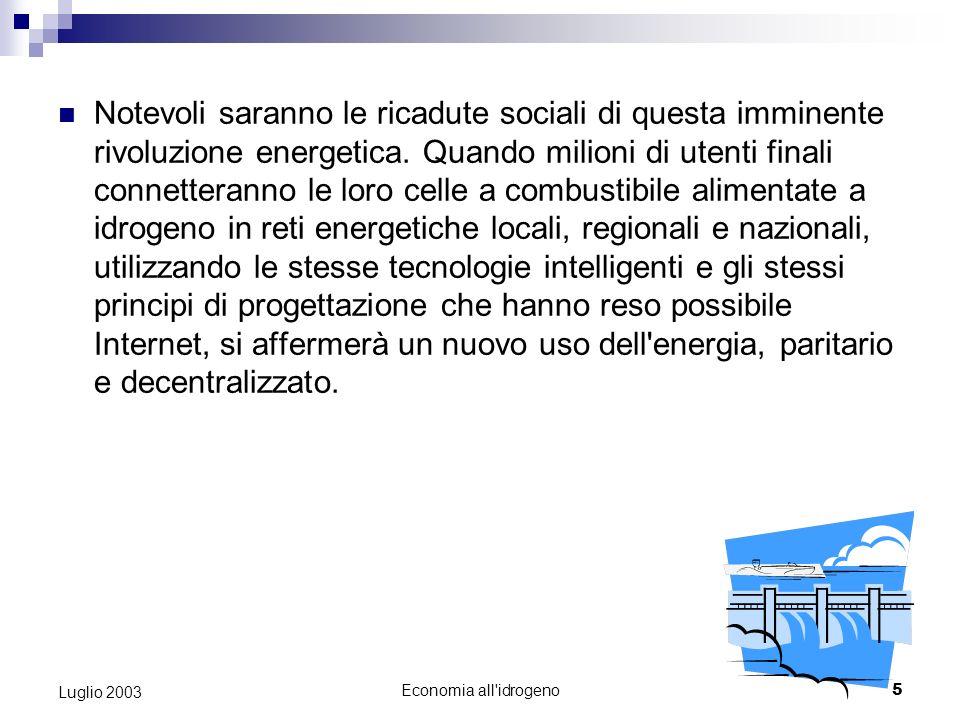 Economia all idrogeno4 Luglio 2003 La via d uscita a questo drammatico scenario sembra essere un nuovo regime energetico fondato sull idrogeno, che, se adeguatamente sfruttato, potrebbe diventare il carburante eterno , inesauribile e del tutto esente da emissioni inquinanti.