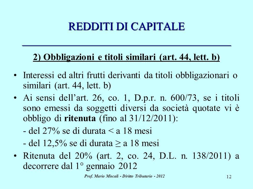 Prof. Mario Miscali - Diritto Tributario - 2012 12 REDDITI DI CAPITALE _____________________________________ 2) Obbligazioni e titoli similari (art. 4