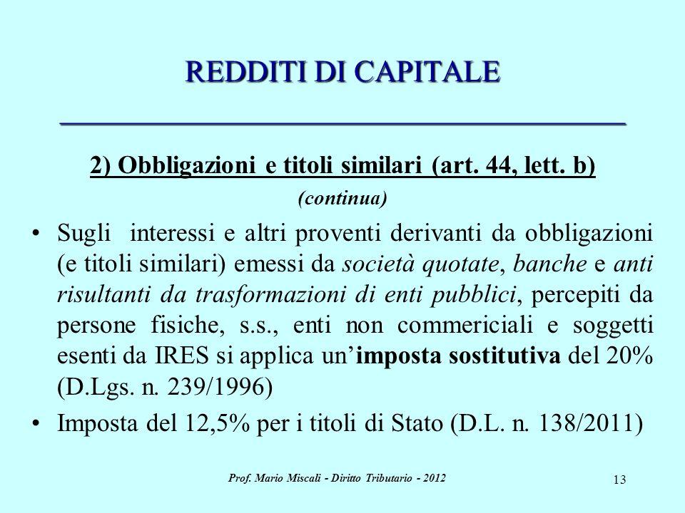 Prof. Mario Miscali - Diritto Tributario - 2012 13 REDDITI DI CAPITALE _____________________________________ 2) Obbligazioni e titoli similari (art. 4