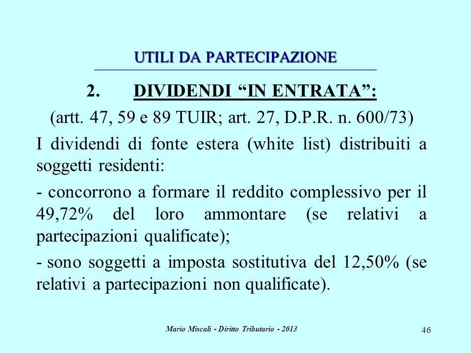 Mario Miscali - Diritto Tributario - 2013 46 UTILI DA PARTECIPAZIONE _________________________________________________________________________________
