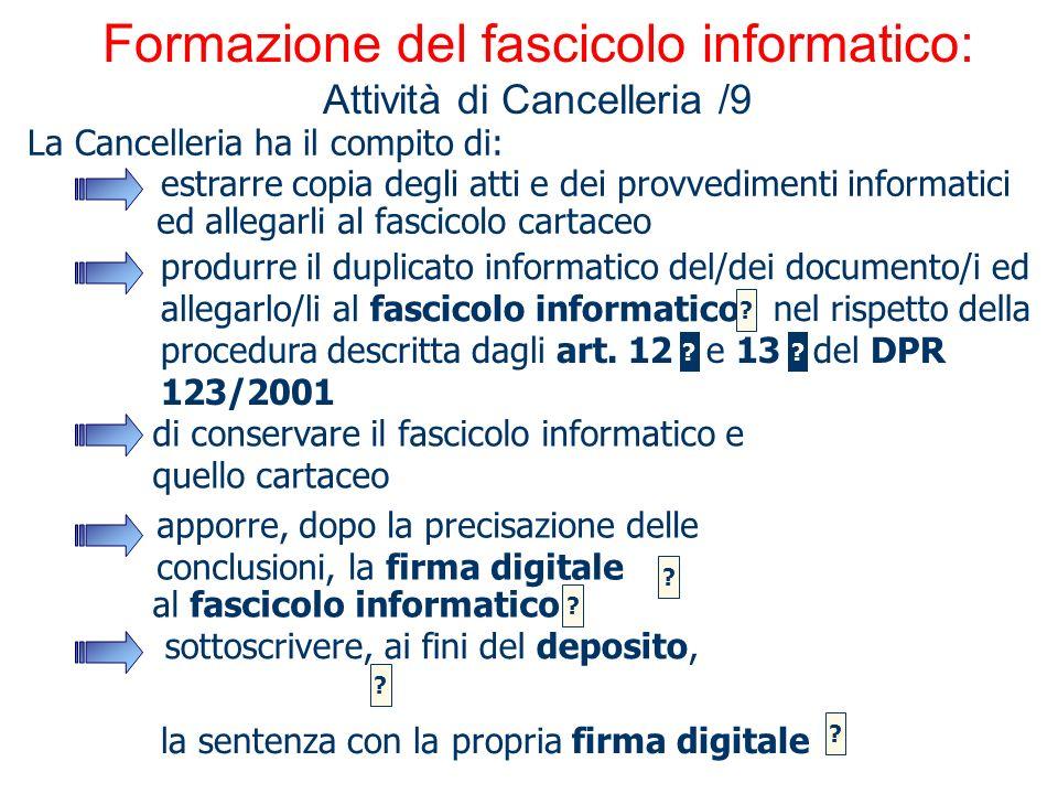 Formazione del fascicolo informatico: Attività di Cancelleria /9 la sentenza con la propria firma digitale procedura descritta dagli art. 12 e 13 del