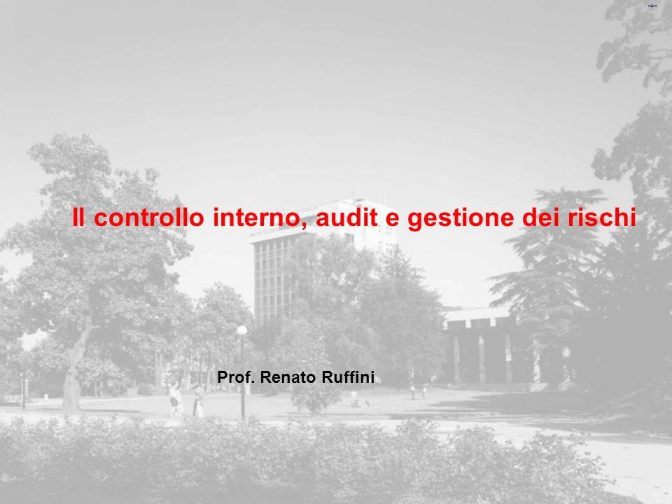m&m Il controllo interno, audit e gestione dei rischi Prof. Renato Ruffini