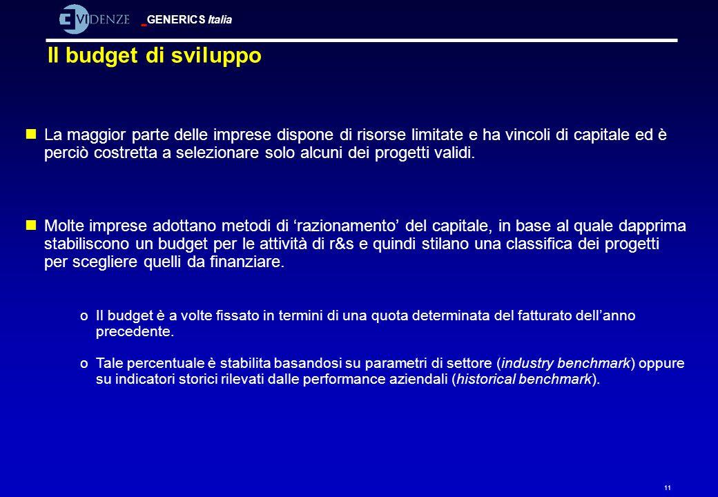 GENERICS Italia 11 nLa maggior parte delle imprese dispone di risorse limitate e ha vincoli di capitale ed è perciò costretta a selezionare solo alcun