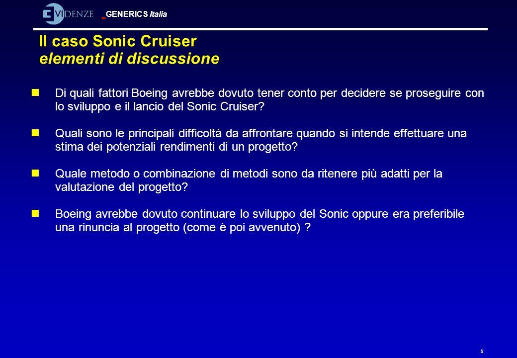 5 Il caso Sonic Cruiser elementi di discussione nDi quali fattori Boeing avrebbe dovuto tener conto per decidere se proseguire con lo sviluppo e il la