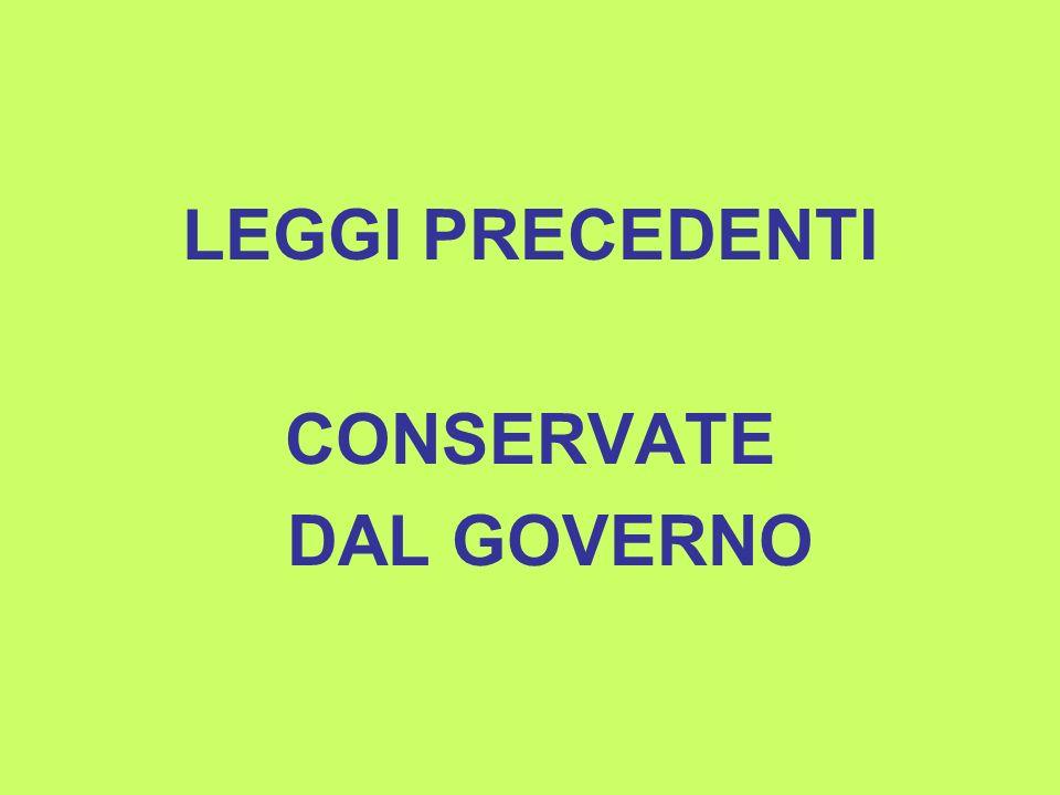 LEGGI PRECEDENTI CONSERVATE DAL GOVERNO