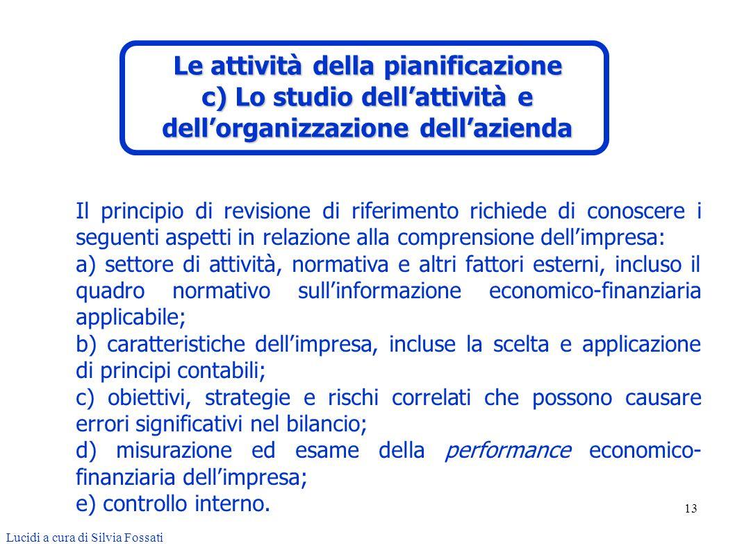 13 Il principio di revisione di riferimento richiede di conoscere i seguenti aspetti in relazione alla comprensione dellimpresa: a) settore di attivit