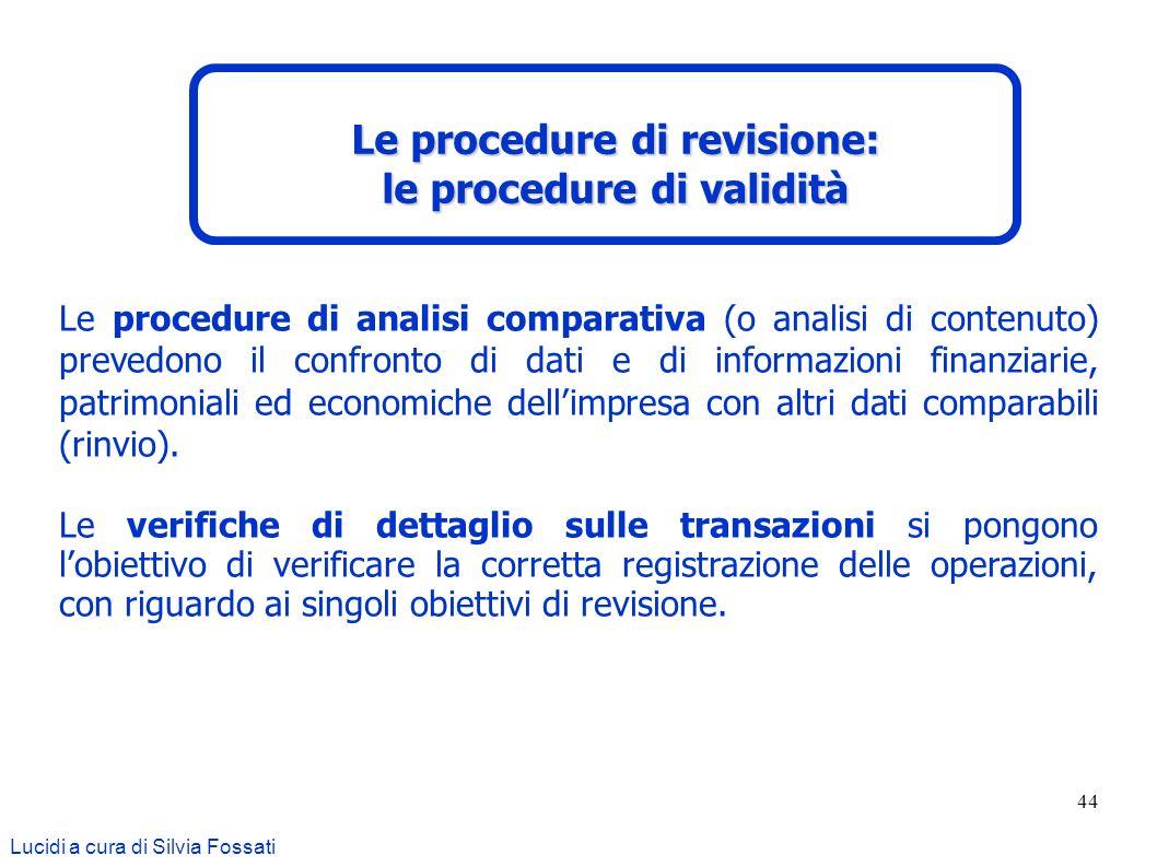44 Le procedure di analisi comparativa (o analisi di contenuto) prevedono il confronto di dati e di informazioni finanziarie, patrimoniali ed economic