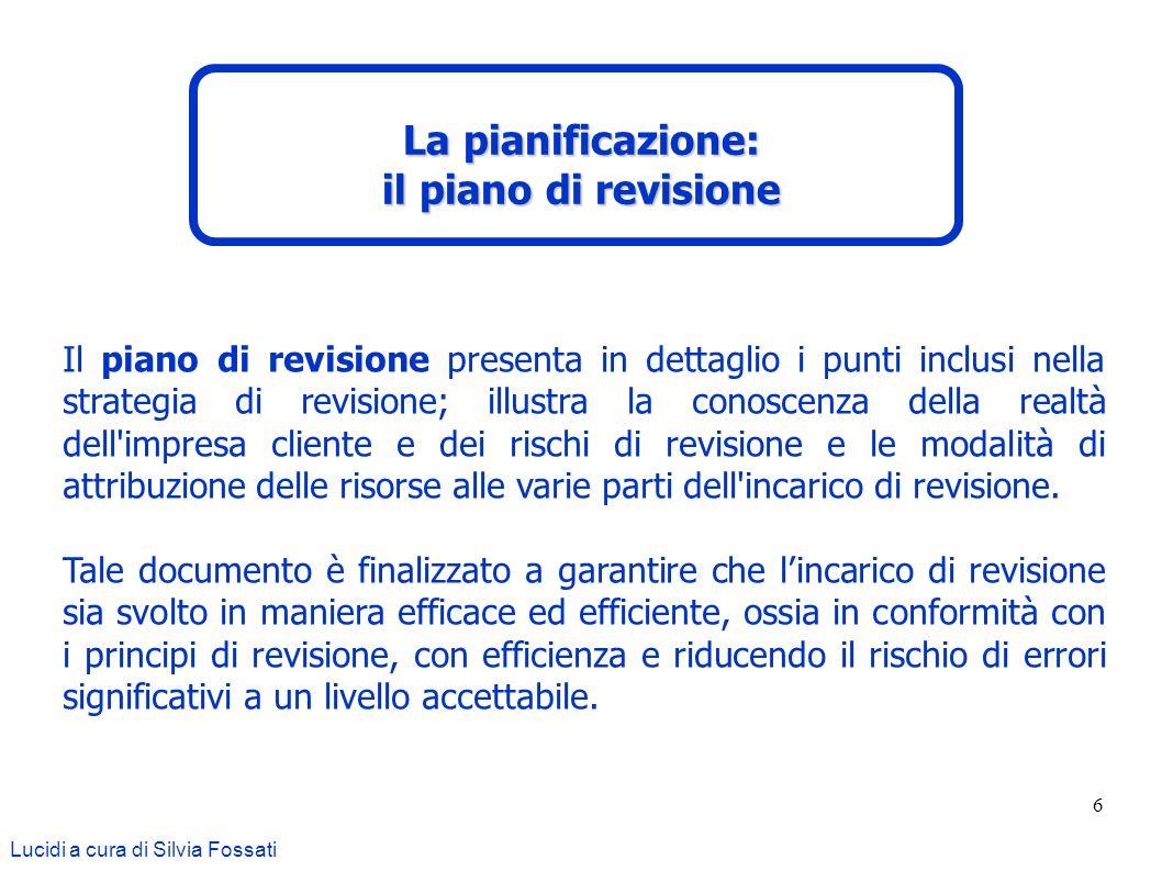 6 Il piano di revisione presenta in dettaglio i punti inclusi nella strategia di revisione; illustra la conoscenza della realtà dell'impresa cliente e