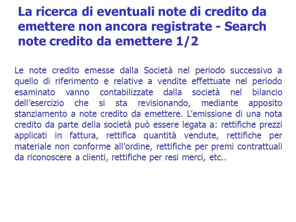 Le note credito emesse dalla Società nel periodo successivo a quello di riferimento e relative a vendite effettuate nel periodo esaminato vanno contab