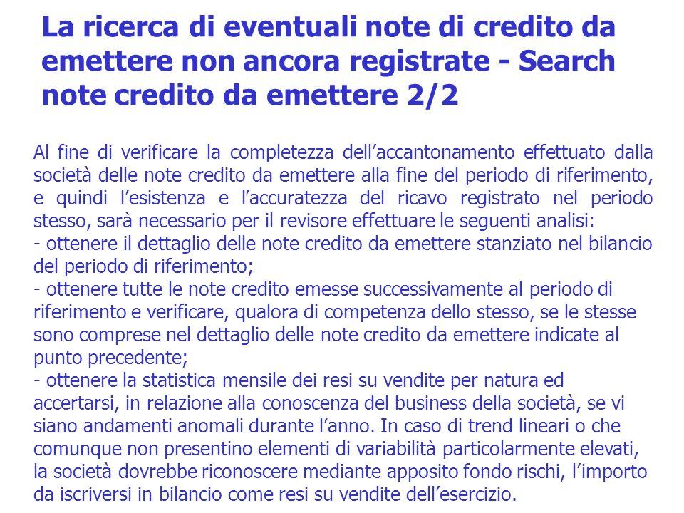 Al fine di verificare la completezza dellaccantonamento effettuato dalla società delle note credito da emettere alla fine del periodo di riferimento,