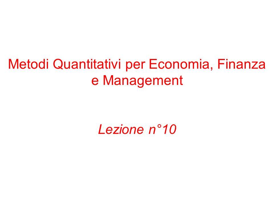 Metodi Quantitativi per Economia, Finanza e Management Lezione n°10