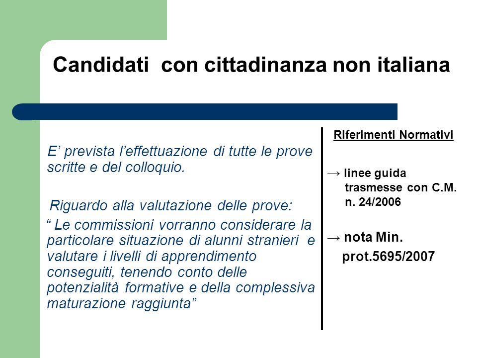Candidati con cittadinanza non italiana E prevista leffettuazione di tutte le prove scritte e del colloquio. Riguardo alla valutazione delle prove: Le