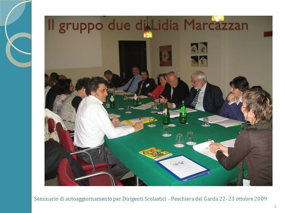 Seminario di autoaggiornamento per Dirigenti Scolastici - Peschiera del Garda 22- 23 ottobre 2009 6 Il gruppo due di Lidia Marcazzan