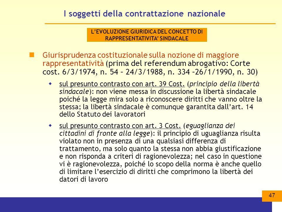 47 I soggetti della contrattazione nazionale Giurisprudenza costituzionale sulla nozione di maggiore rappresentatività (prima del referendum abrogativo: Corte cost.