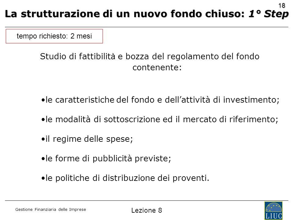 Gestione Finanziaria delle Imprese 18 Studio di fattibilit à e bozza del regolamento del fondo contenente: le caratteristiche del fondo e dellattività