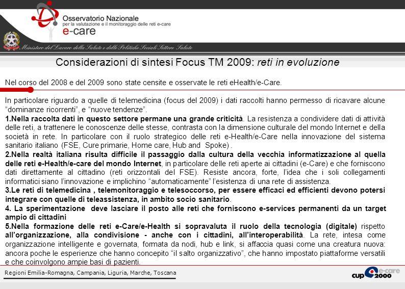 Regioni Emilia-Romagna, Campania, Liguria, Marche, Toscana Considerazioni di sintesi Focus TM 2009: reti in evoluzione Nel corso del 2008 e del 2009 s